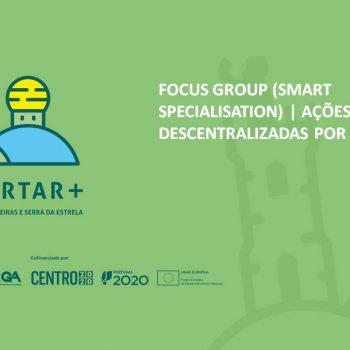 FOCUS GROUP (SMART SPECIALISATION) | AÇÕES DESCENTRALIZADAS POR MUNICÍPIO